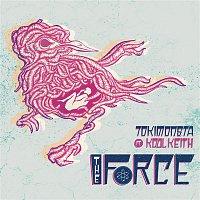 TOKiMONSTA, Kool Keith – The Force (Remixes)