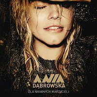 Ania Dabrowska – Dla Naiwnych Marzycieli