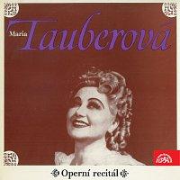 Maria Tauberová – Marie Tauberová Operní recitál