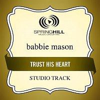 Babbie Mason – Trust His Heart
