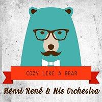 Henri Rene, His Orchestra – Cozy Like A Bear