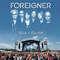Foreigner – Alive & Rockin' [Live]