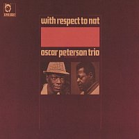 The Oscar Peterson Trio – With Respect To Nat