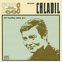 Milan Chladil – Ať hudba dále zní