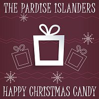The Paradise Islanders – Happy Christmas Candy