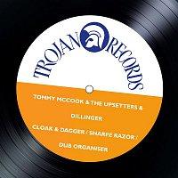 Tommy McCook & The Upsetters & Dillinger – Cloak & Dagger / Sharpe Razor / Dub Organiser