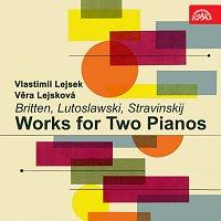 Vlastimil Lejsek, Věra Lejsková – Skladby pro dva klavíry (Britten, Lutoslawski, Stravinskij)
