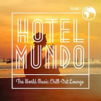 Various Artists.. – Hotel Mundo: The World Music Chill-Out Lounge, Vol. 1