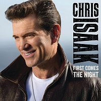 Chris Isaak – First Comes The Night