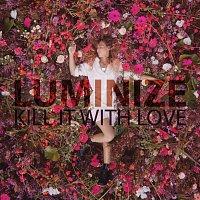 Luminize – Kill It With Love