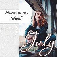 July – Music in my Head