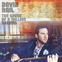 David Nail – The Sound Of A Million Dreams