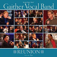 Gaither Vocal Band – Gaither Vocal Band - Reunion Volume Two