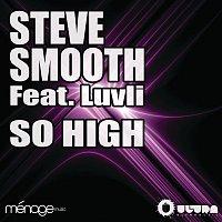 Steve Smooth – So High