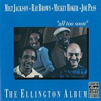 "Milt Jackson, Ray Brown, Mickey Roker, Joe Pass – The Ellington Album ""All Too Soon"""