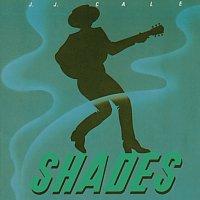 J. J. Cale – Shades