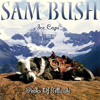 Sam Bush – Ice Caps: Peaks Of Telluride