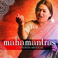 Shubha Mudgal – Mahamantras by Shubha Mudgal