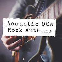 Acoustic 90s Rock Anthems