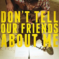 Blake Mills – Don't Tell Our Friends About Me