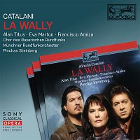 Eva Marton, Pinchas Steinberg, Alfredo Catalani – Catalani: La Wally