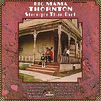 Big Mama Thornton – Stronger Than Dirt