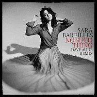 Sara Bareilles – No Such Thing (Dave Audé Remix)