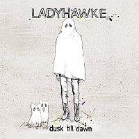 Ladyhawke – Dusk Till Dawn