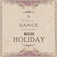 Billie Holiday – A Delicate Dance