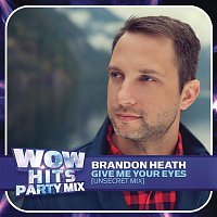 Brandon Heath – Give Me Your Eyes (Unsecret Mix)