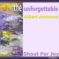 The Unforgettable: Shout for Joy