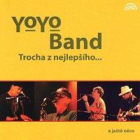 Yo Yo Band – Trocha z nejlepšího a ještě něco...