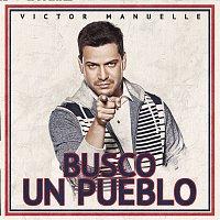 Victor Manuelle – Busco Un Pueblo
