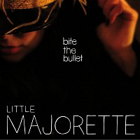 Little Majorette – Bite The Bullet