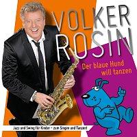 Volker Rosin – Der blaue Hund will tanzen