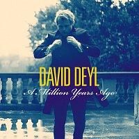 David Deyl – A Million Years Ago