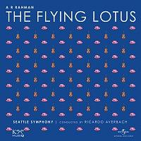 A. R. Rahman, Seattle Symphony, Ricardo Averbach – The Flying Lotus