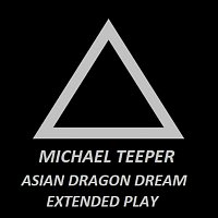 MICHAEL TEEPER – Asian dragon dream