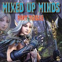 Mixed up Minds, Pt. 12