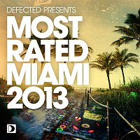 Various Artists.. – Defected Presents Most Rated Miami 2013