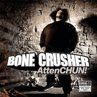 Bone Crusher – AttenCHUN!