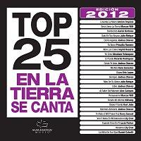 Různí interpreti – Top 25 En La Tierra Se Canta Edicion 2012