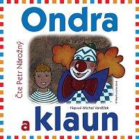 Petr Nárožný – Ondra a klaun