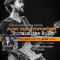 Juan van Emmerloot – Burnin'  the Rules (guitar play along)