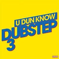 Dodge & Fuski – U Dun Know Dubstep 3