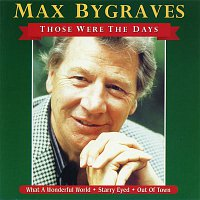 Max Bygraves – Those Were the Days (1999 Remastered Version)