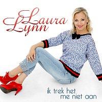 Laura Lynn – Ik Trek Het Me Niet Aan