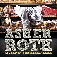 Asher Roth – Asleep In The Bread Aisle