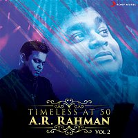 Timeless at 50 : A.R. Rahman, Vol. 2