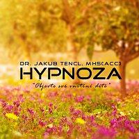 Dr. Jakub Tencl – Hypnoza: Objevte své vnitřní dítě